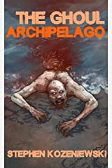 The Ghoul Archipelago Kindle Edition