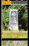 Walking the Portuguese Camino: Porto to Santiago de Compostela