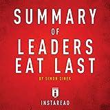 Summary of Leaders Eat Last by Simon Sinek: Includes Analysis