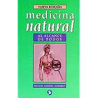 Medicina natural al alcance de todos (Nueva Edición)