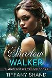 Shadow Walker: (Urban fantasy romance) (Shadow Walker Trilogy Book 1)