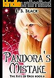 Pandora's Mistake (Fate of Eros #0) (The Fate of Eros Series)