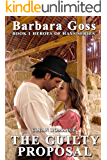 The Guilty Proposal (Heroes of Hays Book 1)