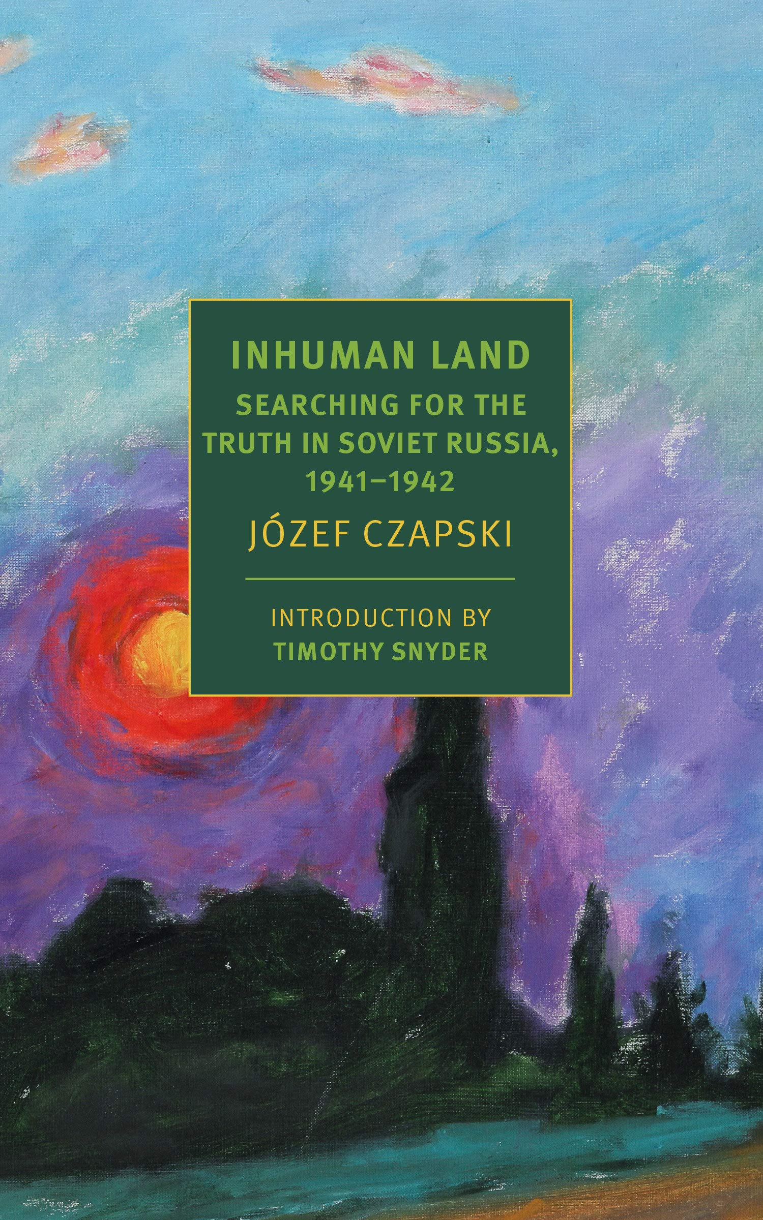 Inhuman Land: Searching for the Truth in Soviet