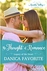 The Thought of Romance: Legacy of the Heart Book One: Arcadia Valley Romance Kindle Edition
