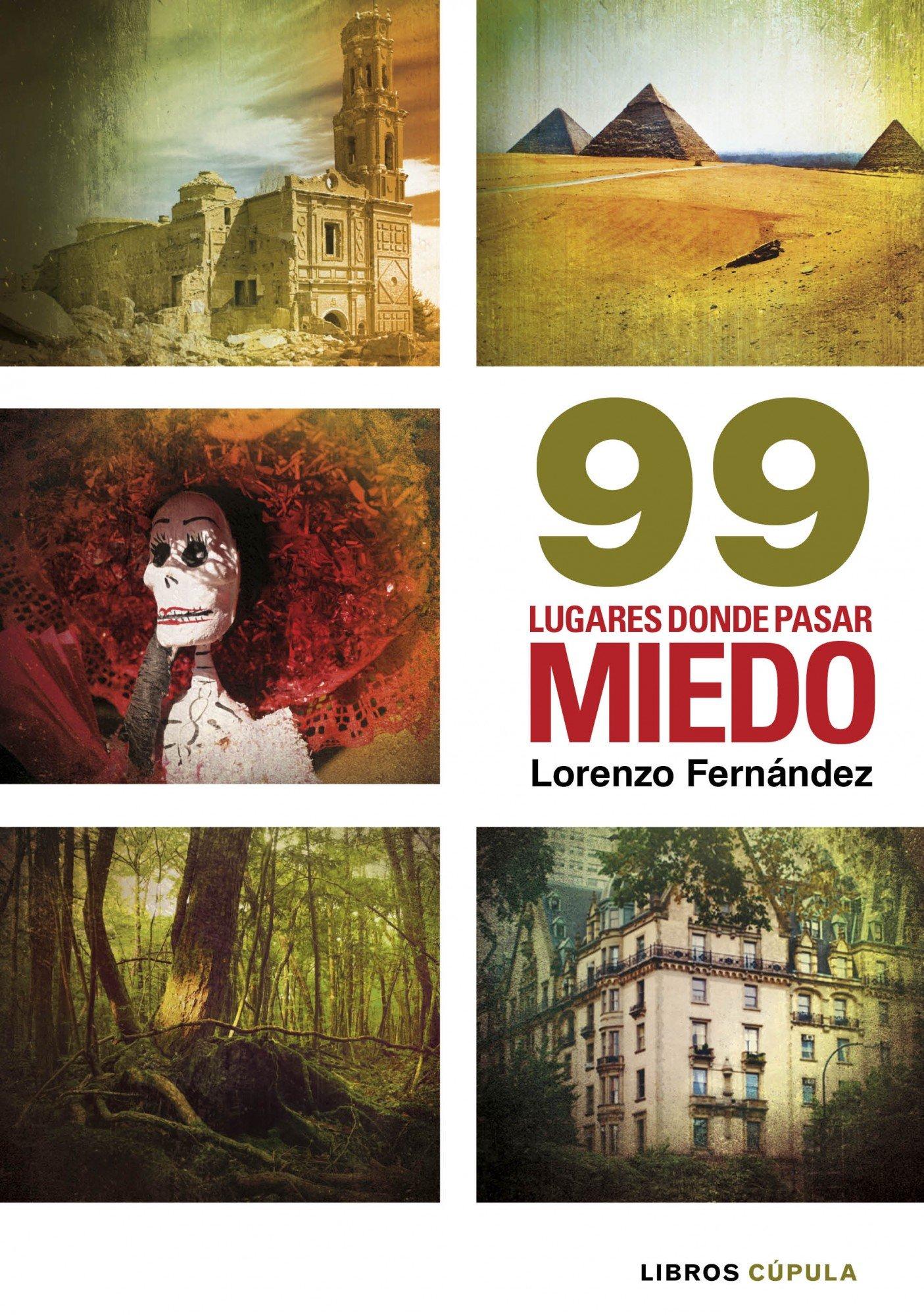 99 lugares donde pasar miedo (Hobbies): Amazon.es: Fernández Bueno, Lorenzo: Libros