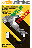 War in Italy: 1943-1945, A Brutal Story