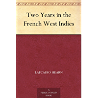 Two Years in the French West Indies (English Edition)