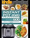 Instant Pot Cookbook 2020: The Ultimate Instant Pot Cookbook 600 | Tasty & Time-Saving Everyday Meals | Instant Pot Cookbook for Beginners