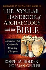 The Popular Handbook of Archaeology and the Bible: Discoveries That Confirm the Reliability of Scripture Kindle Edition