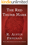 The Red Thumb Mark (The Dr. Thorndyke Mysteries Book 1)