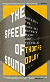 The Speed of Sound: Breaking the Barriers between Music and Technology: A Memoir