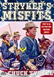 Stryker's Misfits (A Stryker's Misfits Western Book 1)