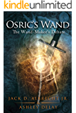 The Wand-Maker's Debate (Osric's Wand, Book One) (Osric's Wand series 1)