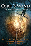 The Wand-Maker's Debate (Osric's Wand, Book One) (Osric's Wand series 1) (English Edition)