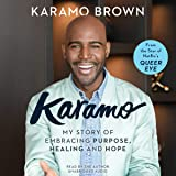 Karamo: My Story of Embracing Purpose, Healing and Hope