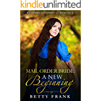 Mail Order Bride: A New Beginning: Western Historical Romance