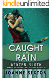 Caught In The Rain: Winter Sloth (Sinful Seasons Collection Book 6)