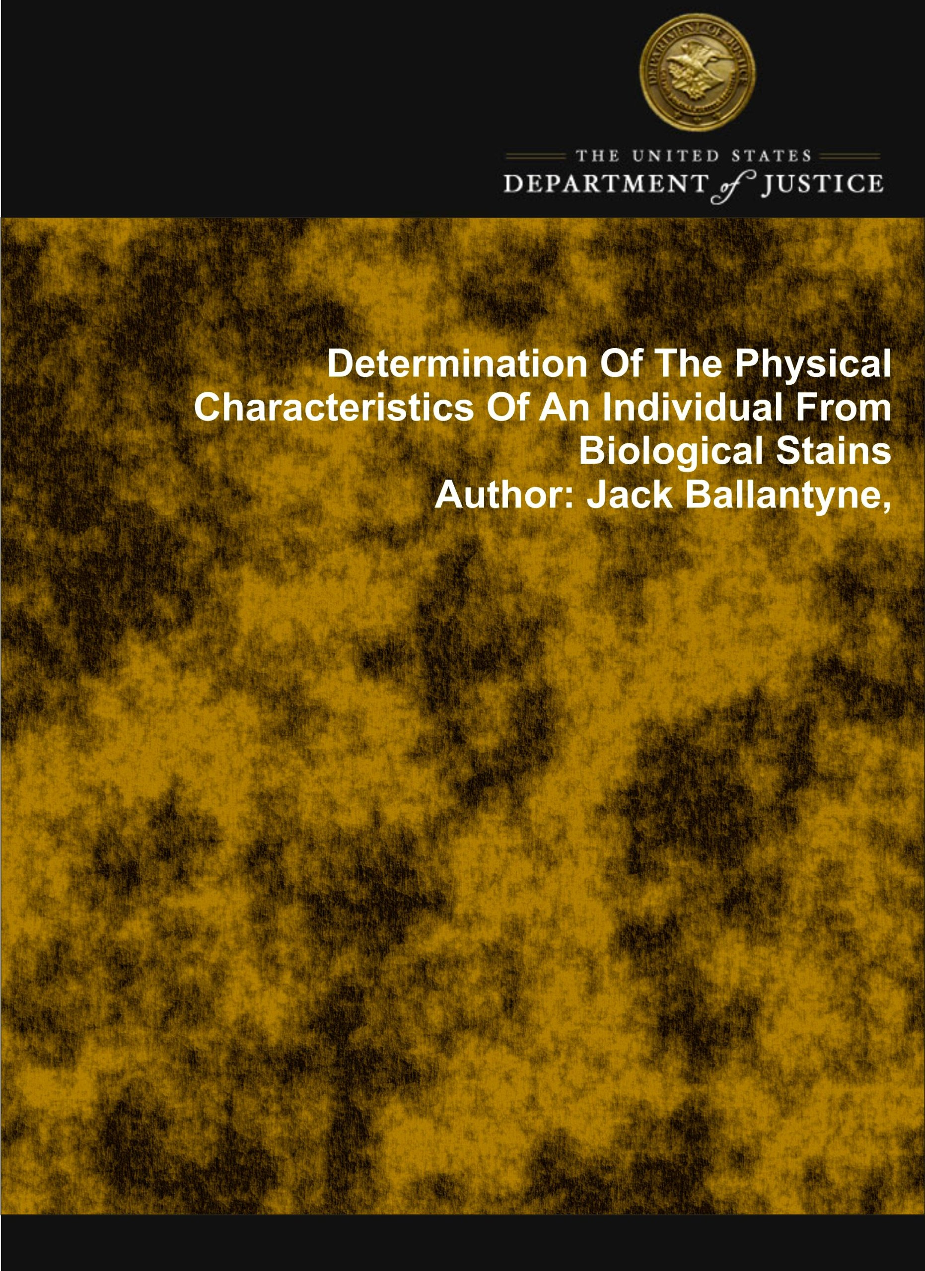 Download Determination of the Physical Characteristics of an Individual From Biological Stains, NIJ-Sponsored, January 2007, NCJ 223978 ebook