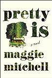 Pretty Is: A Novel