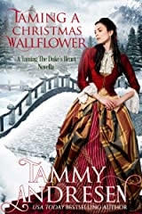Taming a Christmas Wallflower (Taming the Duke's Heart Book 7) Kindle Edition