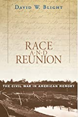 Race and Reunion: The Civil War in American Memory (English Edition) eBook Kindle