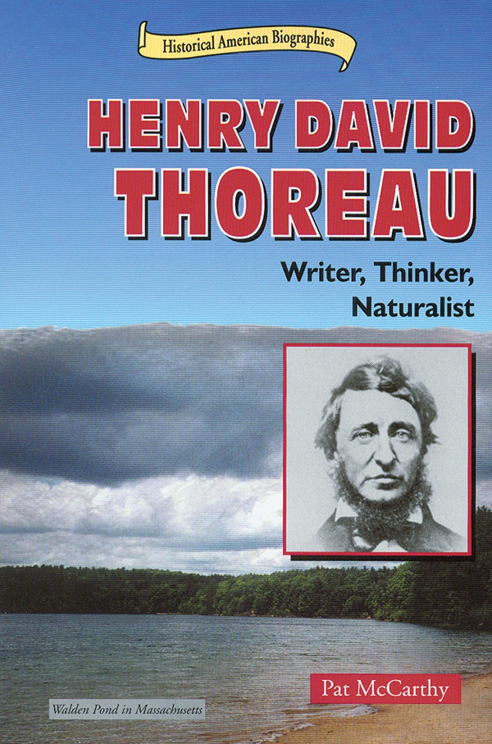 Henry David Thoreau: Writer, Thinker, Naturalist (Historical American Biographies)