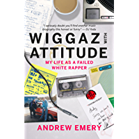 Wiggaz With Attitude: My Life as a Failed White Rapper book cover