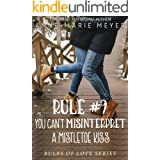 Rule #9: You Can't Misinterpret a Mistletoe Kiss: A Standalone Sweet High School Romance (The Rules of Love Book 6)