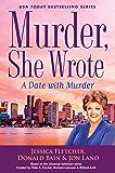Murder, She Wrote: A Date with Murder (Murder She Wrote Book 47)