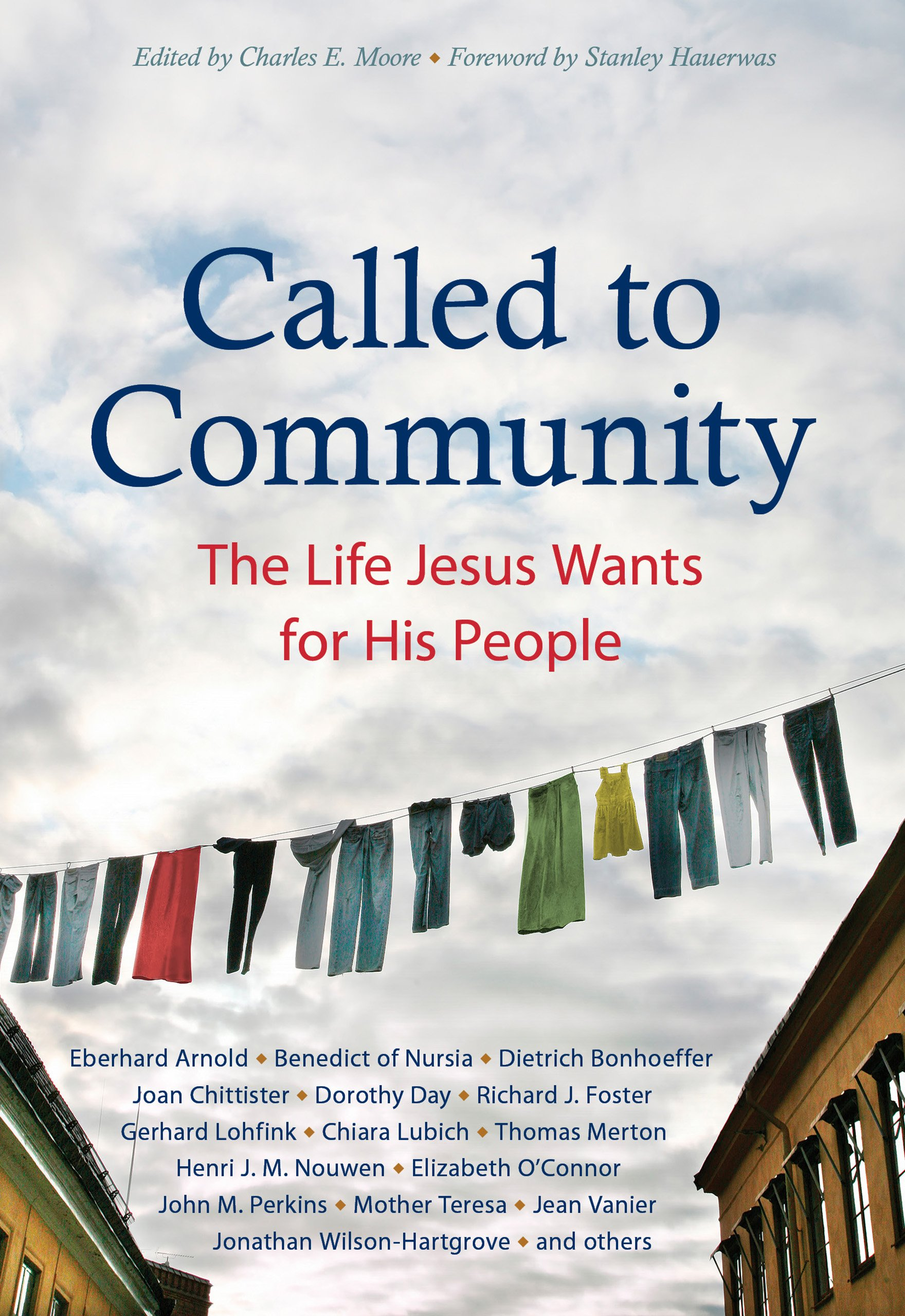 Called to community the life jesus wants for his people eberhard called to community the life jesus wants for his people eberhard arnold dietrich bonhoeffer joan chittister dorothy day fyodor dostoyevsky fandeluxe Gallery