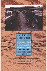 Across the Wire: Life and Hard Times on the Mexican Border Kindle Edition