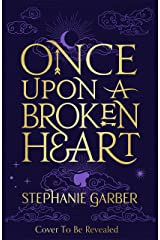 Once Upon A Broken Heart (English Edition) eBook Kindle