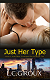 Just Her Type (Hottie Professor Contemporary Romance) (Lovers and Other Strangers Book 10)