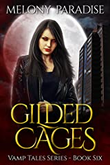 Gilded Cages (Vamp Tales Book 6) Kindle Edition
