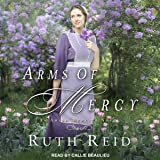 Arms of Mercy: Amish Mercies Series, Book 2