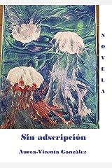 Sin adscripción (Spanish Edition) Kindle Edition