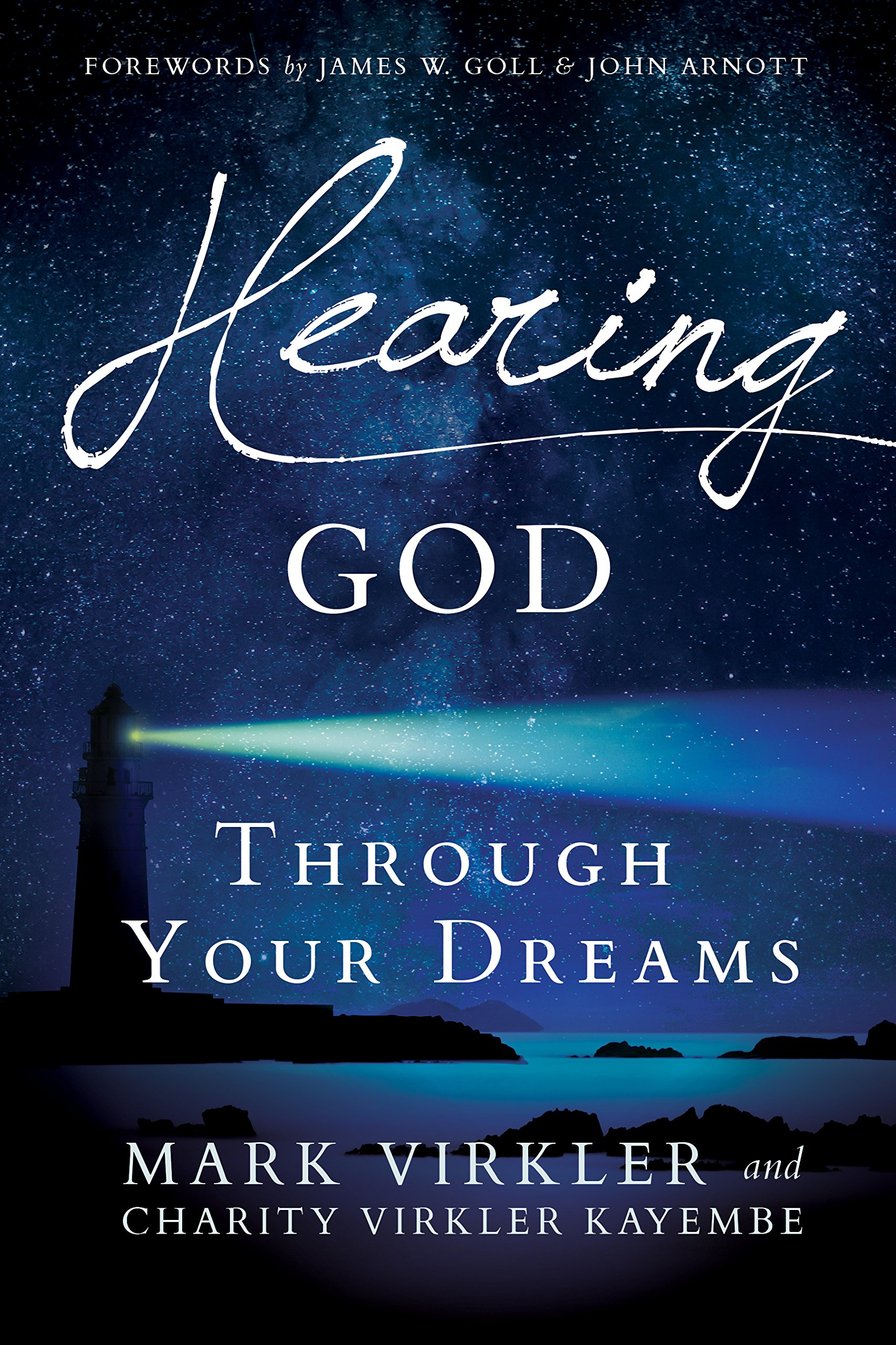 Hearing God Through Your Dreams  Understanding The Language God Speaks At Night  English Edition