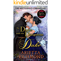 To Dance with the Dangerous Duke: Clean Regency Romance (The Nettlefold Chronicles Book 2)