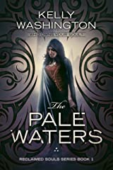 The Pale Waters: Reclaimed Souls Series, Book 1 Kindle Edition