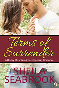 Terms of Surrender (A Rocky Mountain Contemporary Romance Book 2)