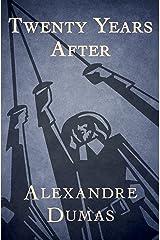 Twenty Years After (The D'Artagnan Romances Book 2) Kindle Edition