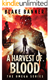 A Harvest of Blood - An Action Thriller Novel (Omega Series Book 5)