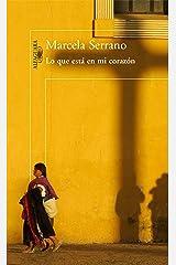 Lo que está en mi corazón (Spanish Edition) Kindle Edition