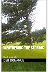 Weathering the Storms Kindle Edition