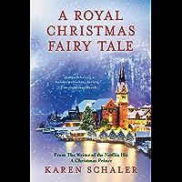 A Royal Christmas Fairy Tale: A Heartwarming Feel Good Christmas Romance from Writer of Netflix's A Christmas Prince