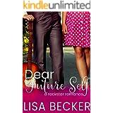 Dear Future Self: A Steamy Rock Star Friends to Lovers Short Romance (Starfish: A Rock Star Romance Book 2)