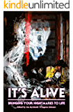 It's Alive: Bringing Your Nightmares to Life (The Dream Weaver Book 2)