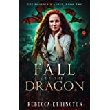 Fall of the Dragon: A Dragon Shifter Paranormal Romance (The Phoenix's Ashes Book 2)