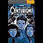 Les Centurions: 2ème génération - Partie 2